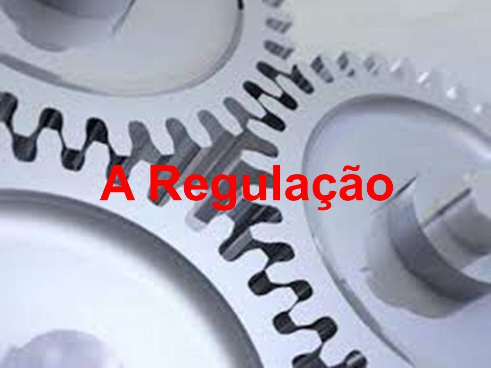 A Regulação A regulação
