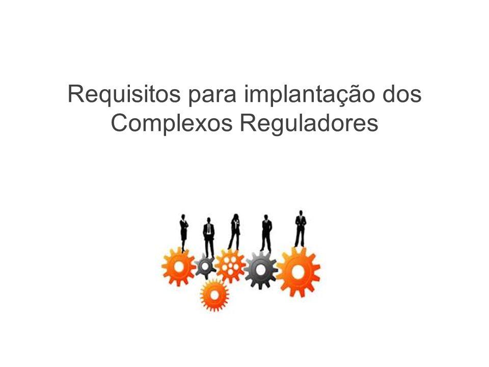 Requisitos para implantação dos Complexos Reguladores