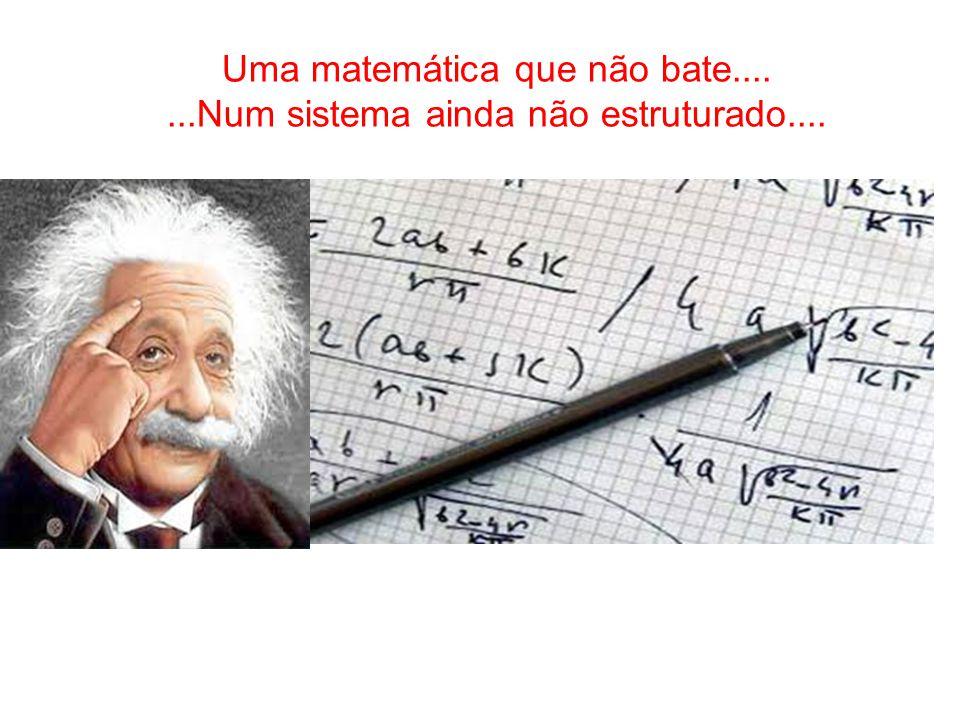 Uma matemática que não bate....