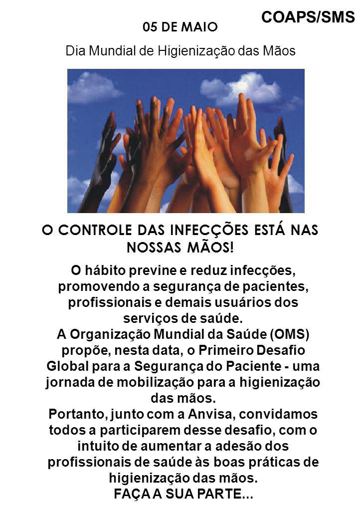 O CONTROLE DAS INFECÇÕES ESTÁ NAS NOSSAS MÃOS!
