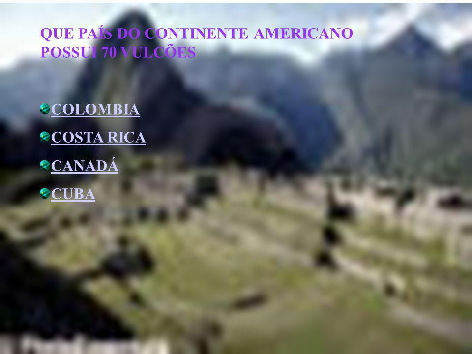 QUE PAÍS DO CONTINENTE AMERICANO POSSUI 70 VULCÕES