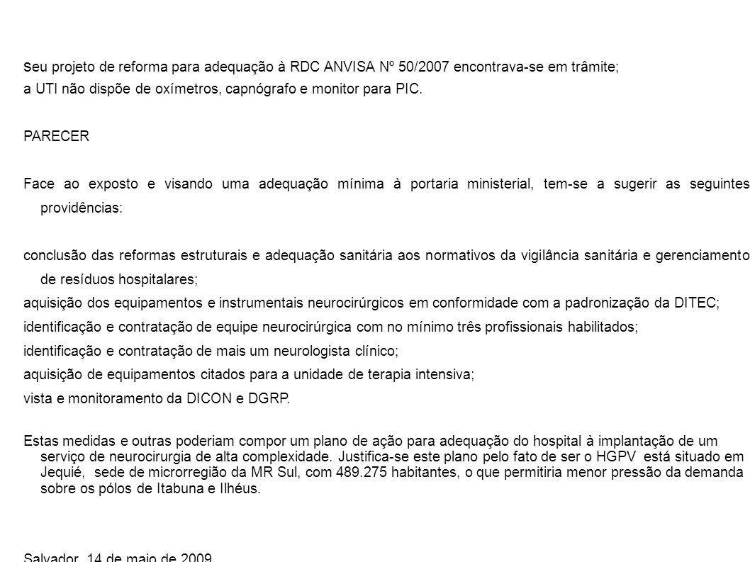 seu projeto de reforma para adequação à RDC ANVISA Nº 50/2007 encontrava-se em trâmite;