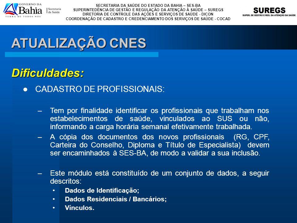 Dificuldades: ATUALIZAÇÃO CNES CADASTRO DE PROFISSIONAIS: