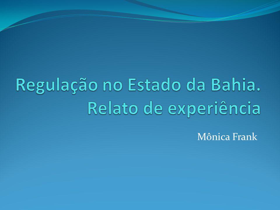 Regulação no Estado da Bahia. Relato de experiência