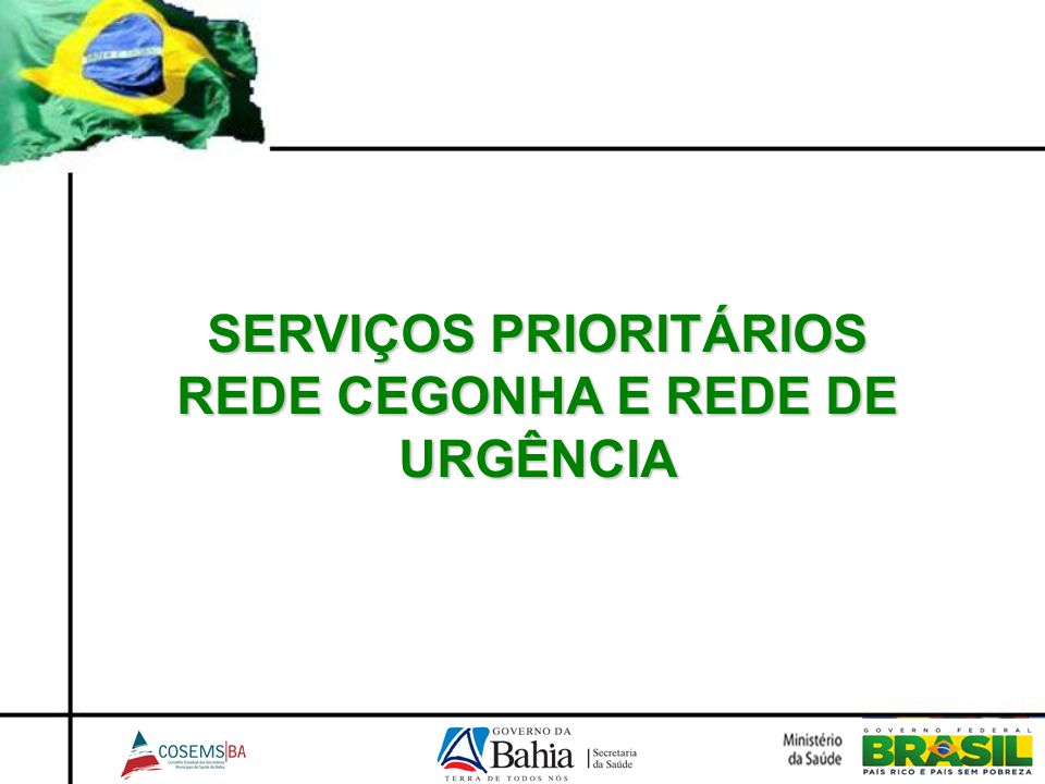 SERVIÇOS PRIORITÁRIOS REDE CEGONHA E REDE DE URGÊNCIA