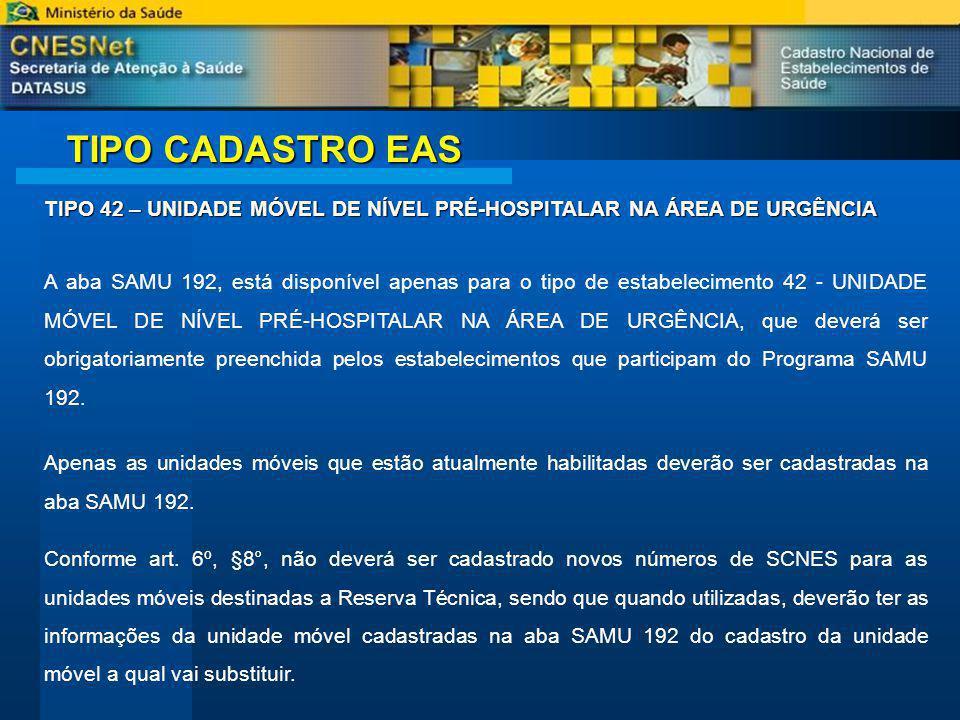 TIPO CADASTRO EAS TIPO 42 – UNIDADE MÓVEL DE NÍVEL PRÉ-HOSPITALAR NA ÁREA DE URGÊNCIA.