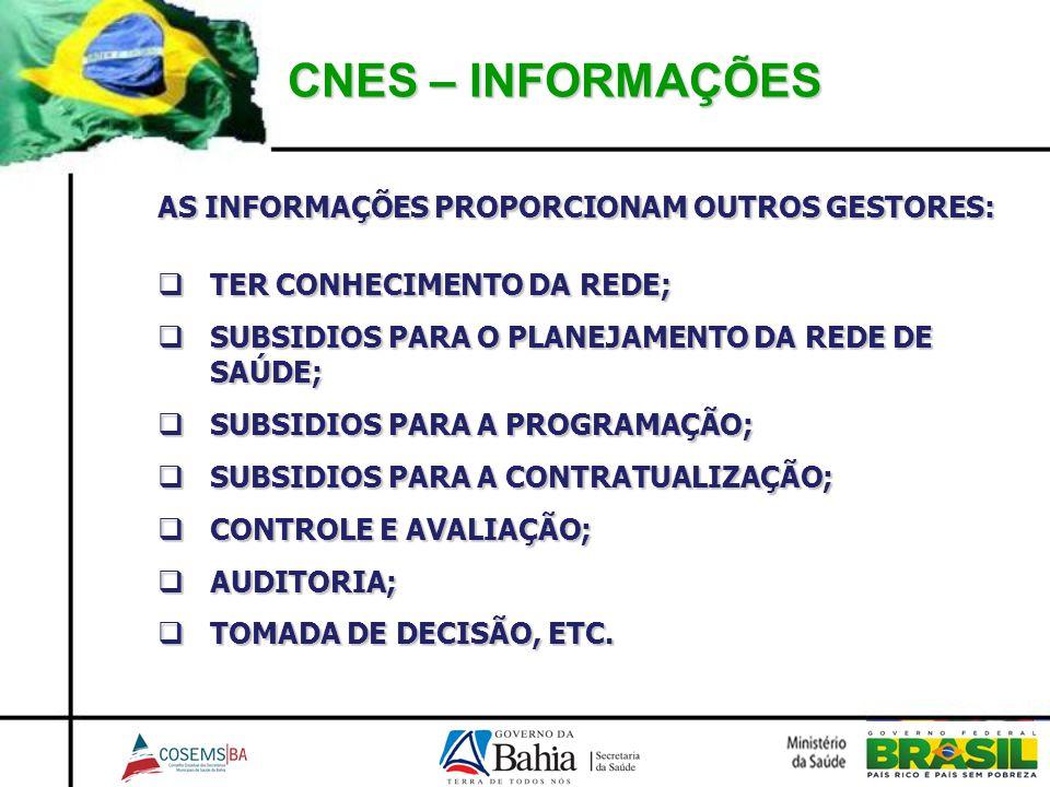 CNES – INFORMAÇÕES AS INFORMAÇÕES PROPORCIONAM OUTROS GESTORES: