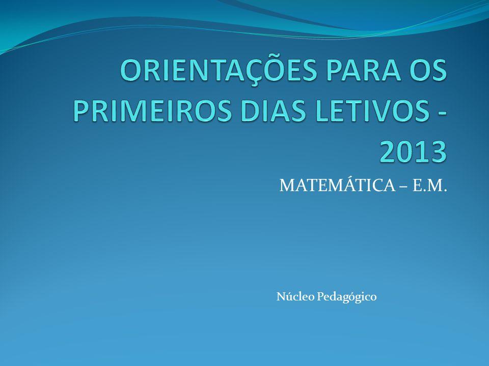 ORIENTAÇÕES PARA OS PRIMEIROS DIAS LETIVOS - 2013