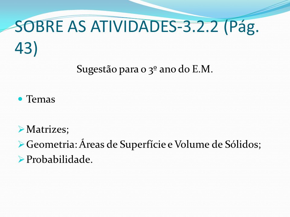 SOBRE AS ATIVIDADES-3.2.2 (Pág. 43)