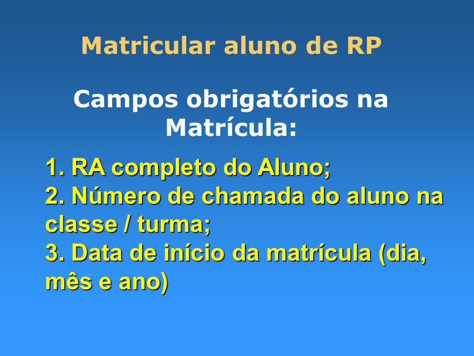 Campos obrigatórios na Matrícula: