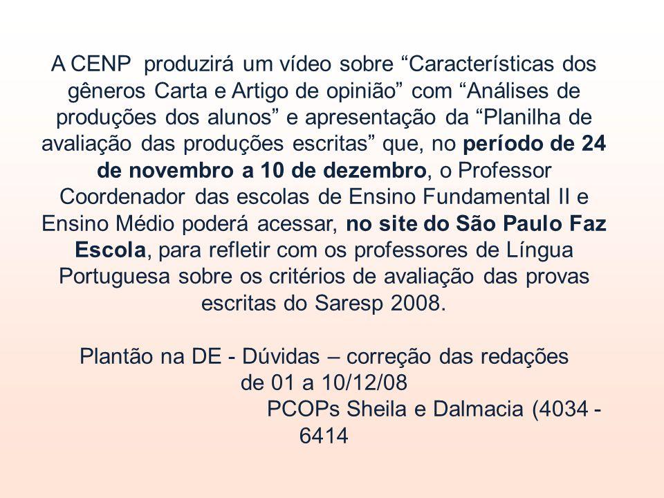 Plantão na DE - Dúvidas – correção das redações de 01 a 10/12/08