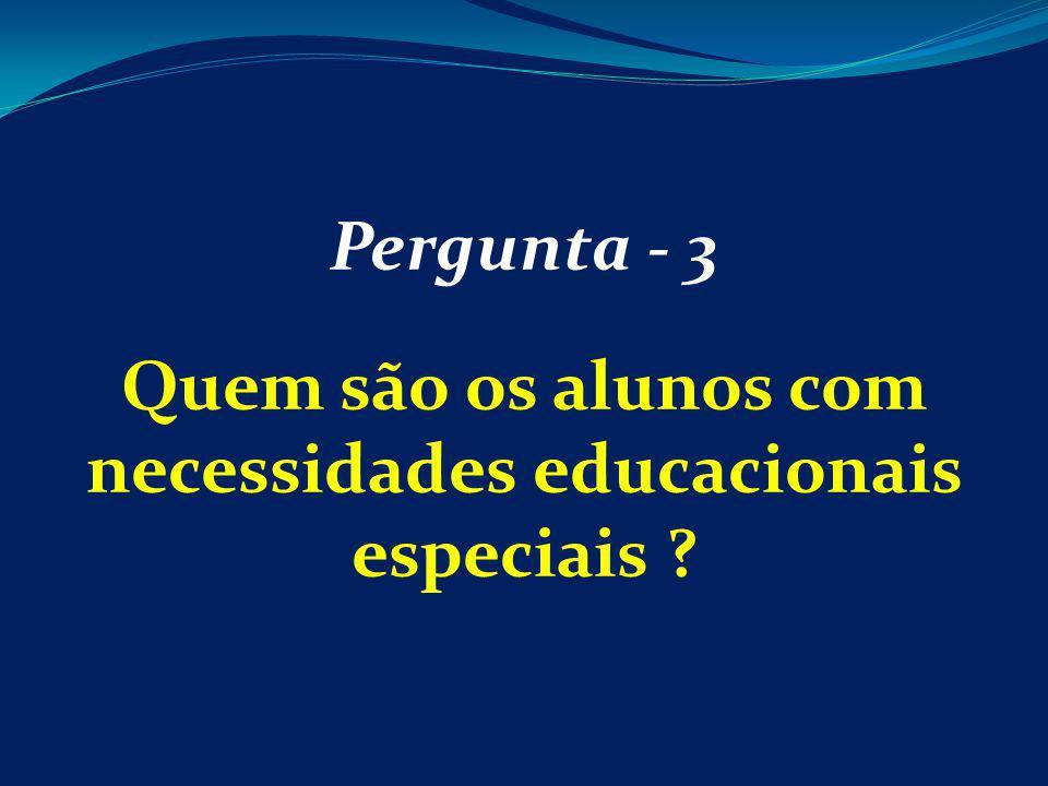 Quem são os alunos com necessidades educacionais especiais