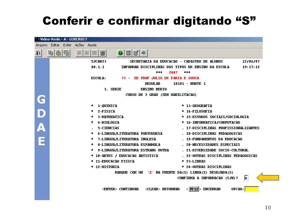 Conferir e confirmar digitando S