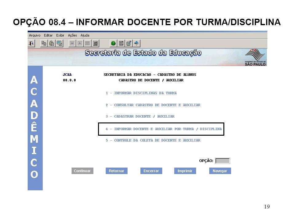 OPÇÃO 08.4 – INFORMAR DOCENTE POR TURMA/DISCIPLINA