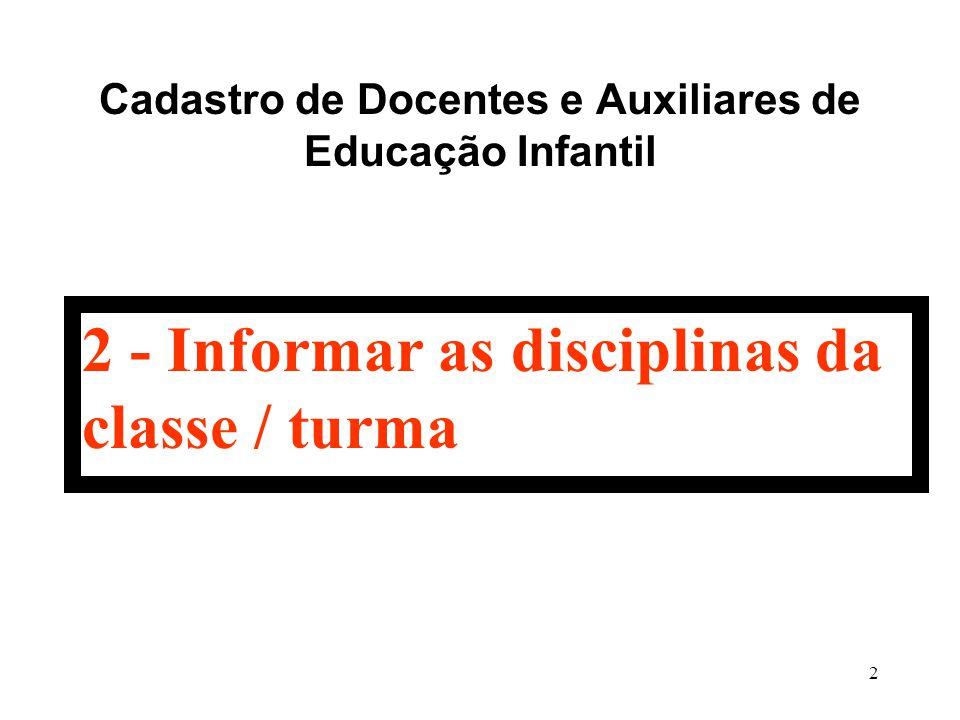 Cadastro de Docentes e Auxiliares de Educação Infantil