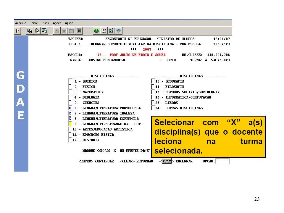 Selecionar com X a(s) disciplina(s) que o docente leciona na turma selecionada.