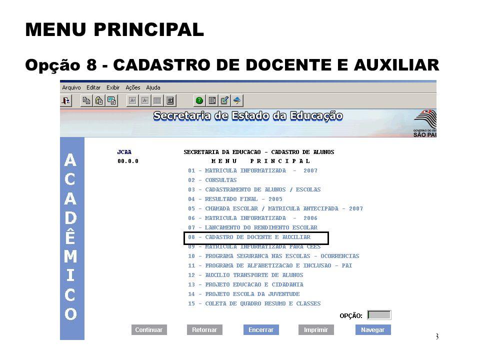 MENU PRINCIPAL Opção 8 - CADASTRO DE DOCENTE E AUXILIAR