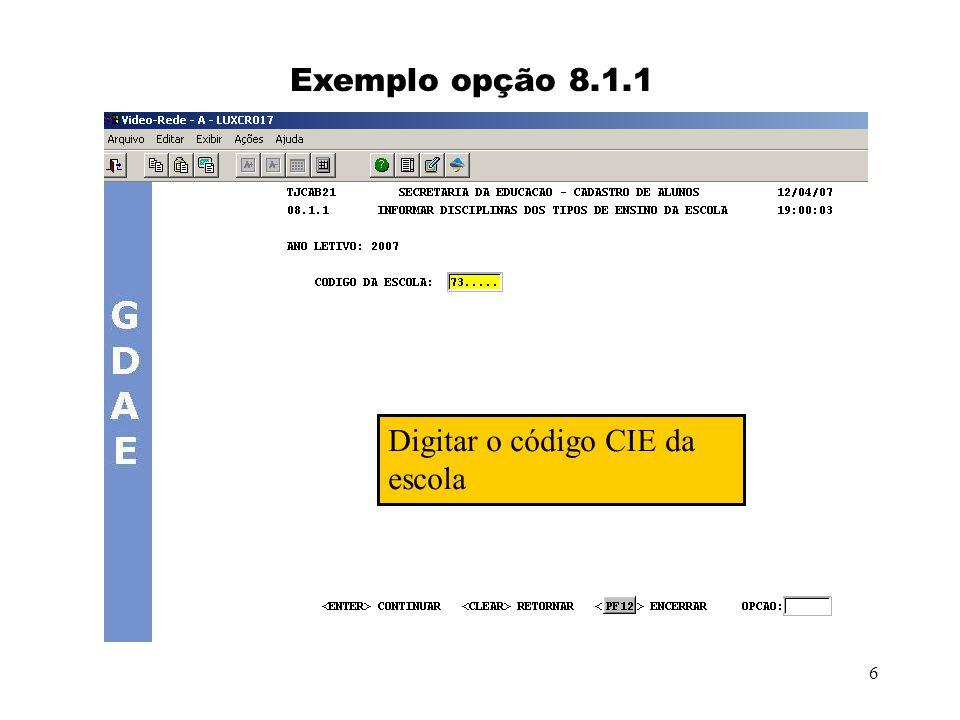 Exemplo opção 8.1.1 Digitar o código CIE da escola