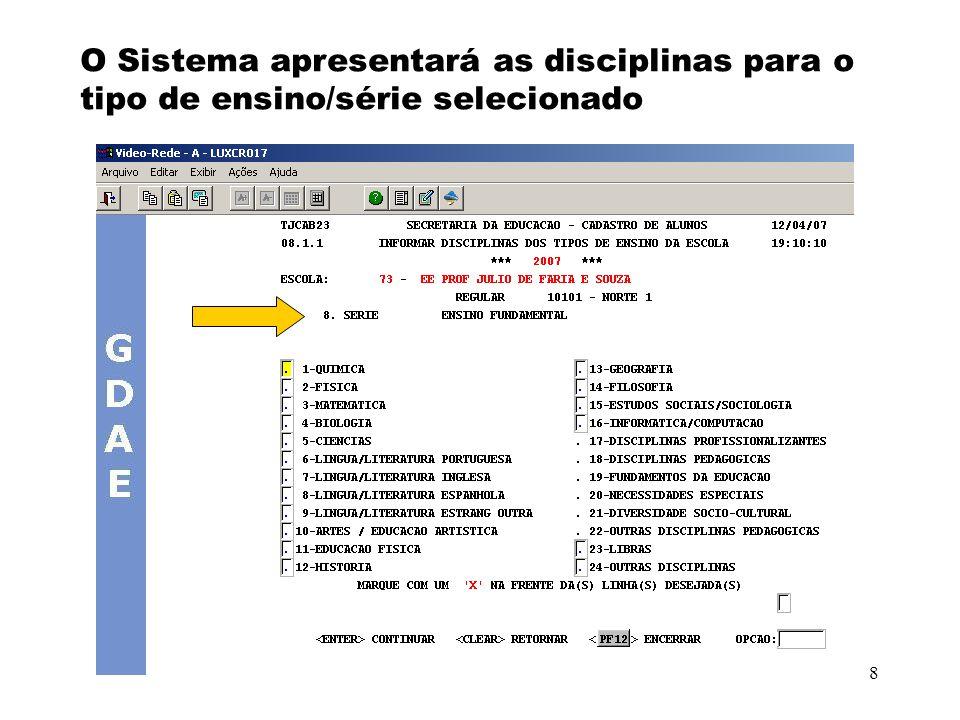 O Sistema apresentará as disciplinas para o tipo de ensino/série selecionado