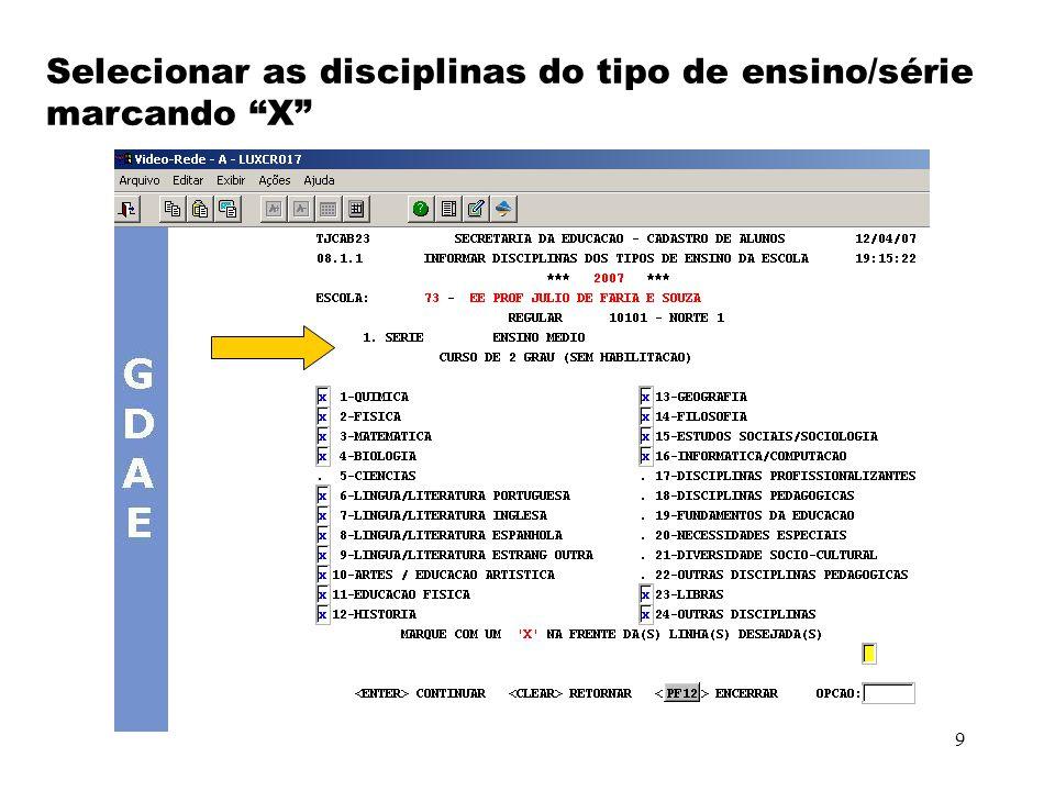 Selecionar as disciplinas do tipo de ensino/série marcando X