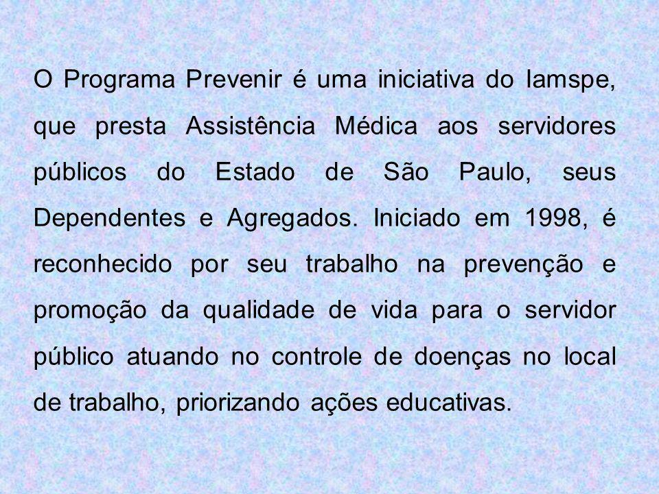 O Programa Prevenir é uma iniciativa do Iamspe, que presta Assistência Médica aos servidores públicos do Estado de São Paulo, seus Dependentes e Agregados.