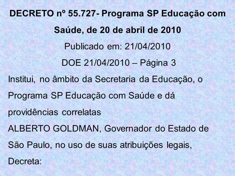 DECRETO nº 55.727- Programa SP Educação com Saúde, de 20 de abril de 2010