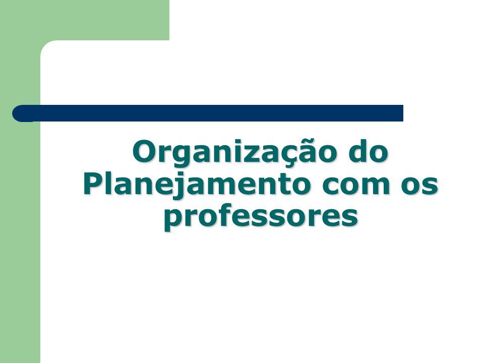Organização do Planejamento com os professores