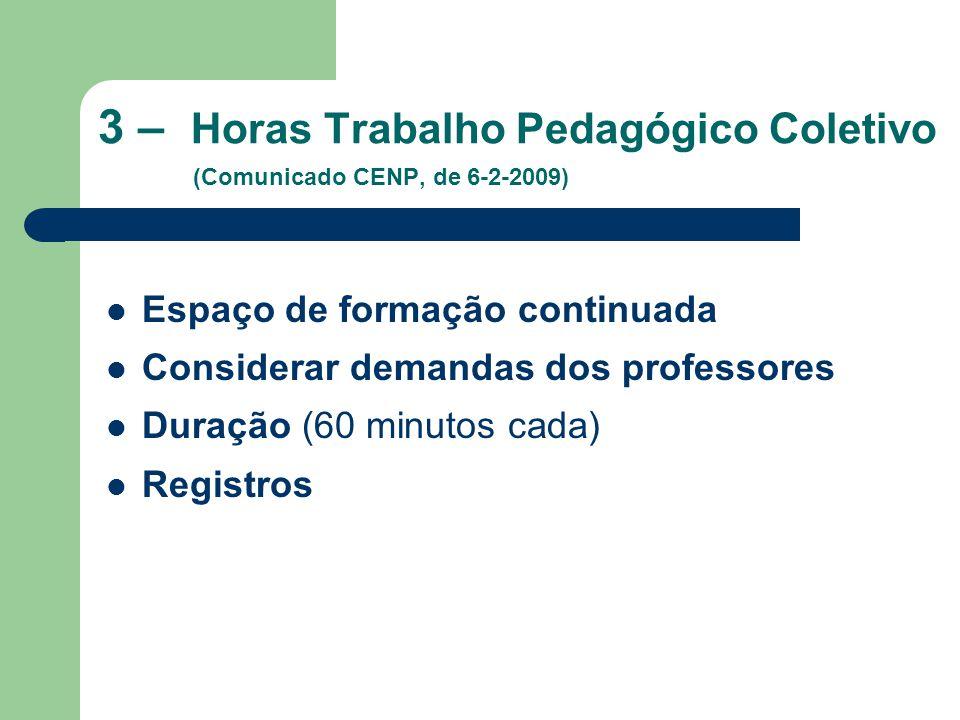 3 – Horas Trabalho Pedagógico Coletivo (Comunicado CENP, de 6-2-2009)