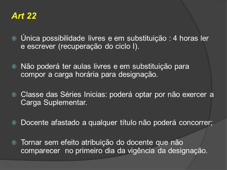 Art 22 Única possibilidade livres e em substituição : 4 horas ler e escrever (recuperação do ciclo I).