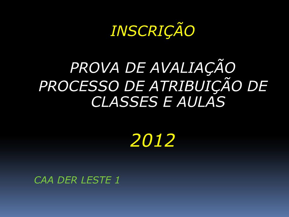 PROCESSO DE ATRIBUIÇÃO DE CLASSES E AULAS