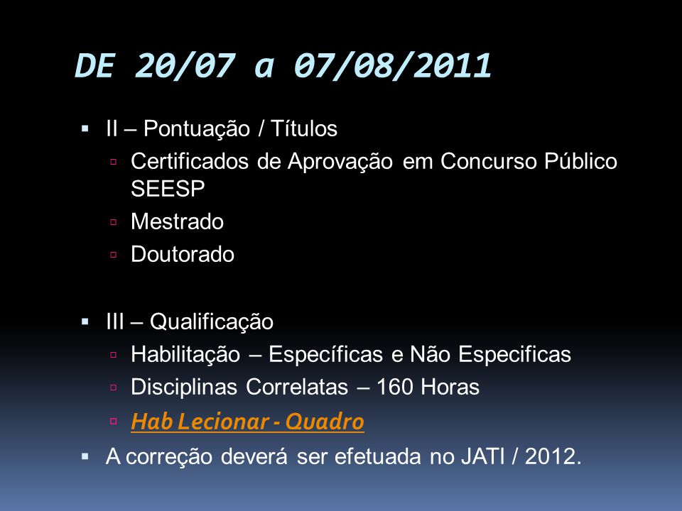 DE 20/07 a 07/08/2011 Hab Lecionar - Quadro II – Pontuação / Títulos