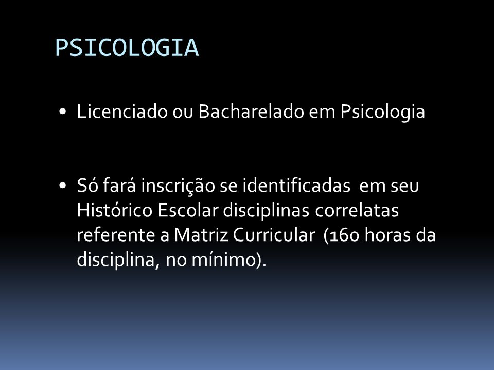 PSICOLOGIA Licenciado ou Bacharelado em Psicologia