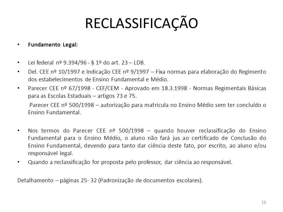 RECLASSIFICAÇÃO Fundamento Legal: