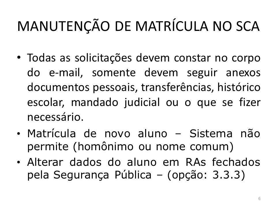 MANUTENÇÃO DE MATRÍCULA NO SCA