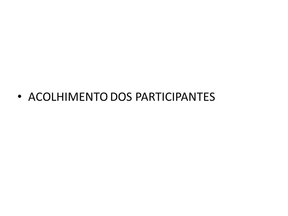 ACOLHIMENTO DOS PARTICIPANTES