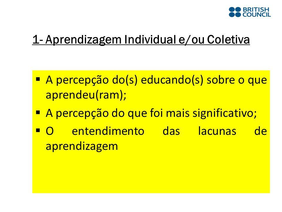 1- Aprendizagem Individual e/ou Coletiva