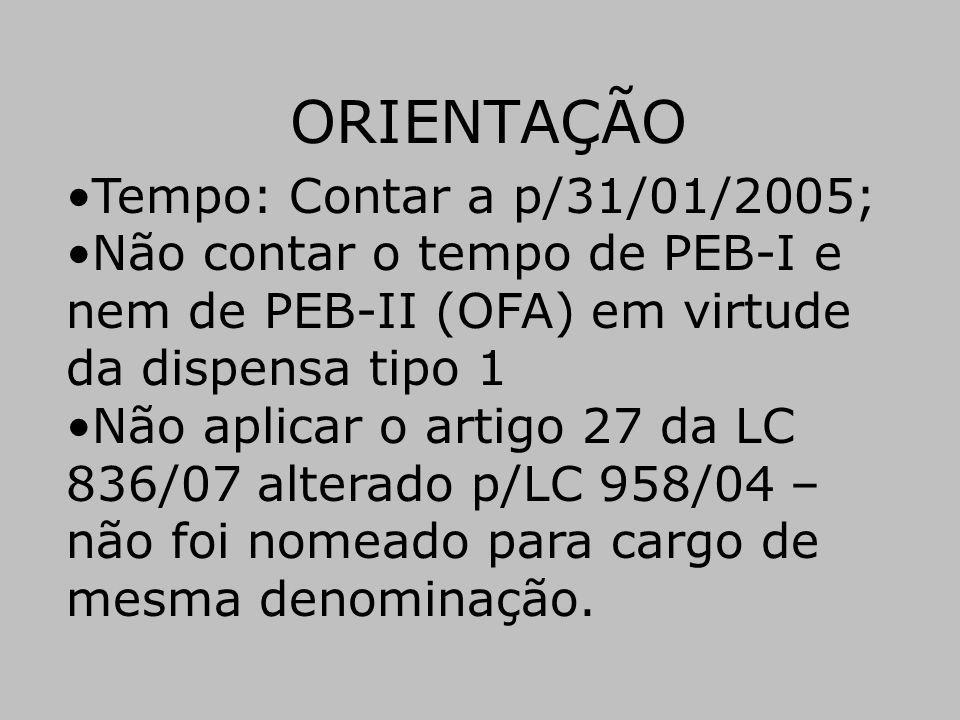 ORIENTAÇÃO Tempo: Contar a p/31/01/2005;