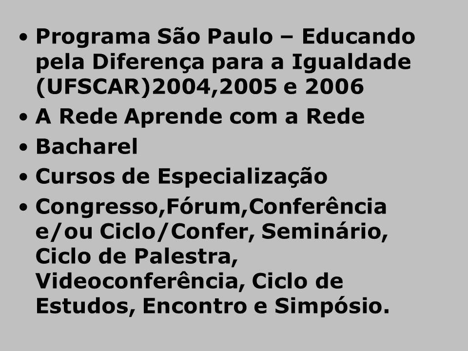 Programa São Paulo – Educando pela Diferença para a Igualdade (UFSCAR)2004,2005 e 2006
