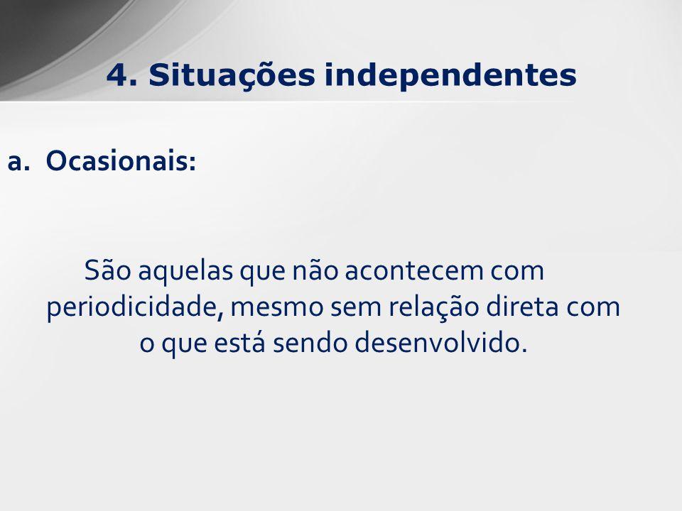 4. Situações independentes