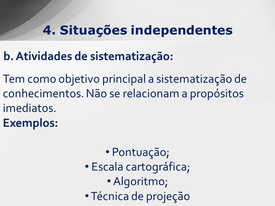 4. Situações independentes b. Atividades de sistematização: