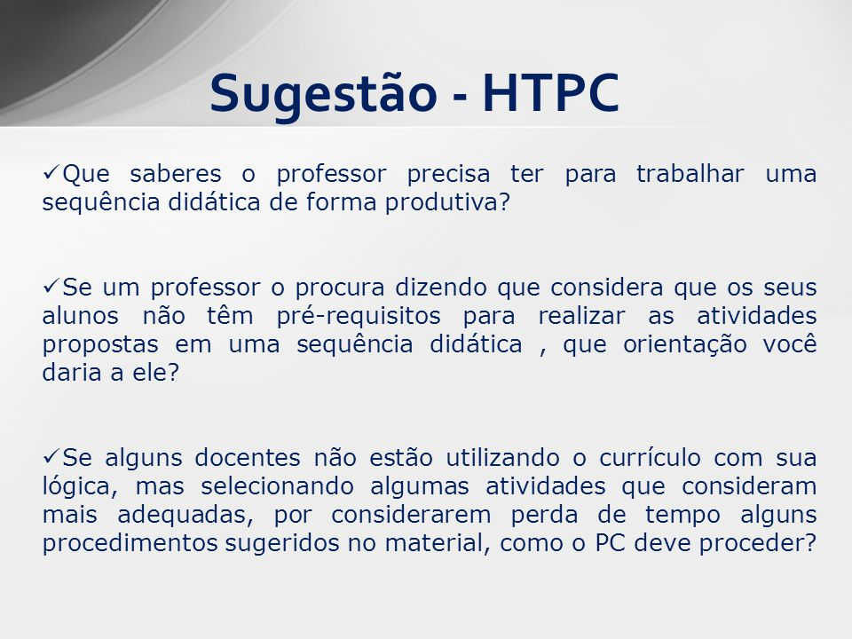 Sugestão - HTPC Que saberes o professor precisa ter para trabalhar uma sequência didática de forma produtiva