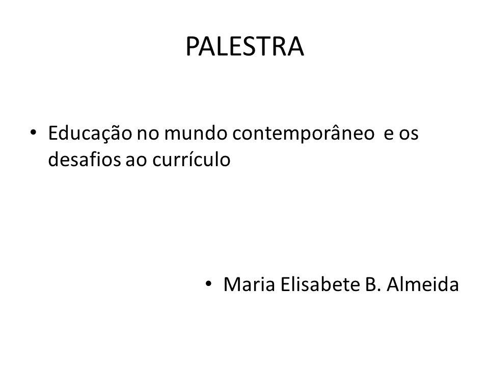 PALESTRA Educação no mundo contemporâneo e os desafios ao currículo