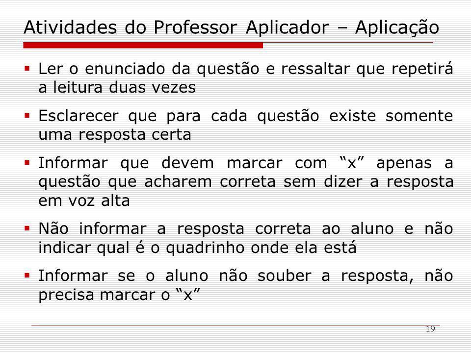 Atividades do Professor Aplicador – Aplicação