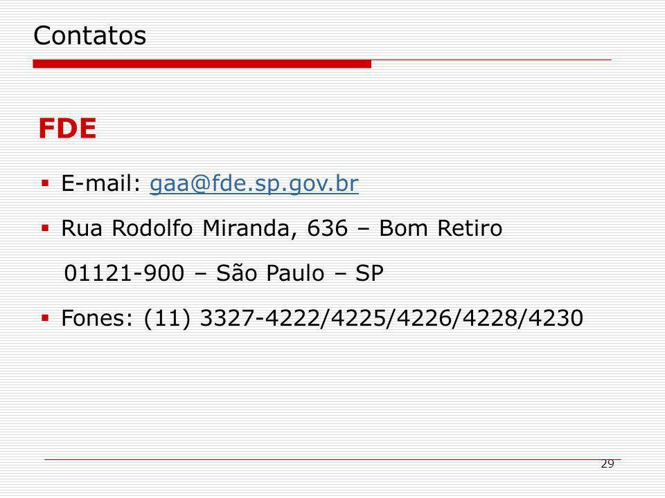FDE Contatos E-mail: gaa@fde.sp.gov.br