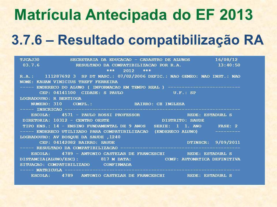 Matrícula Antecipada do EF 2013 3.7.6 – Resultado compatibilização RA