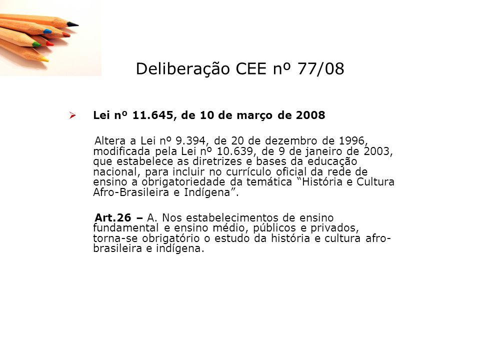 Deliberação CEE nº 77/08 Lei nº 11.645, de 10 de março de 2008