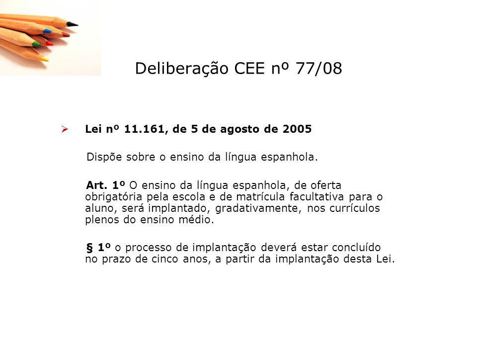 Deliberação CEE nº 77/08 Lei nº 11.161, de 5 de agosto de 2005
