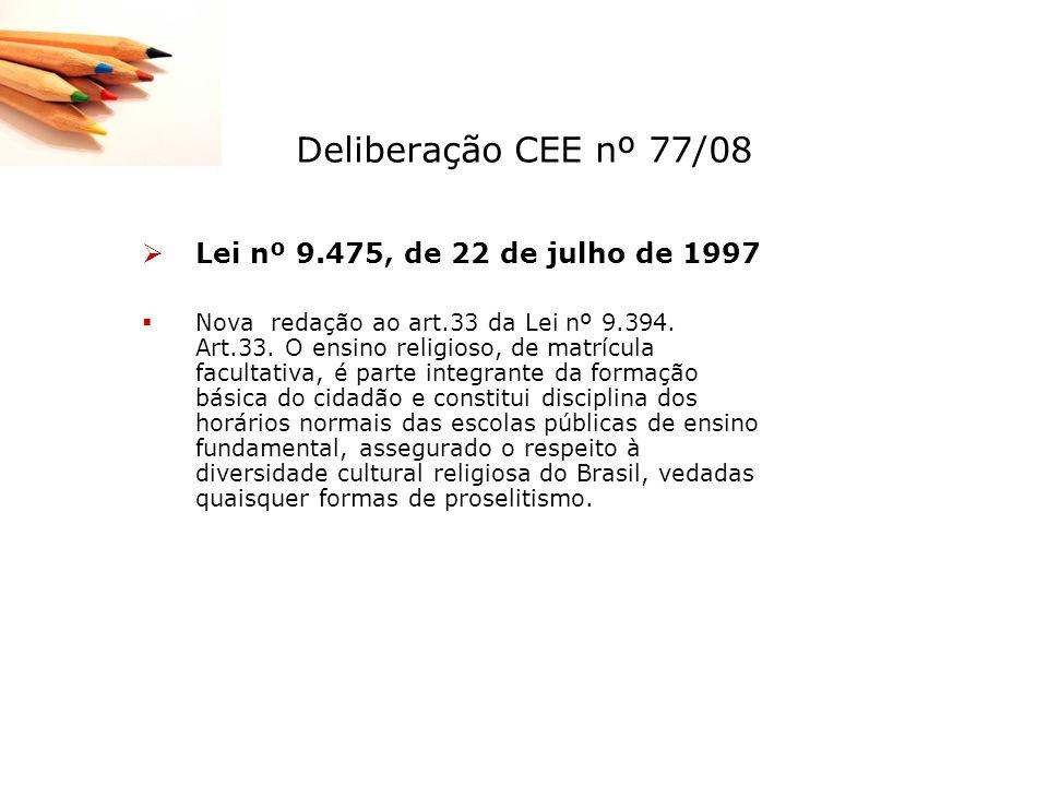 Deliberação CEE nº 77/08 Lei nº 9.475, de 22 de julho de 1997