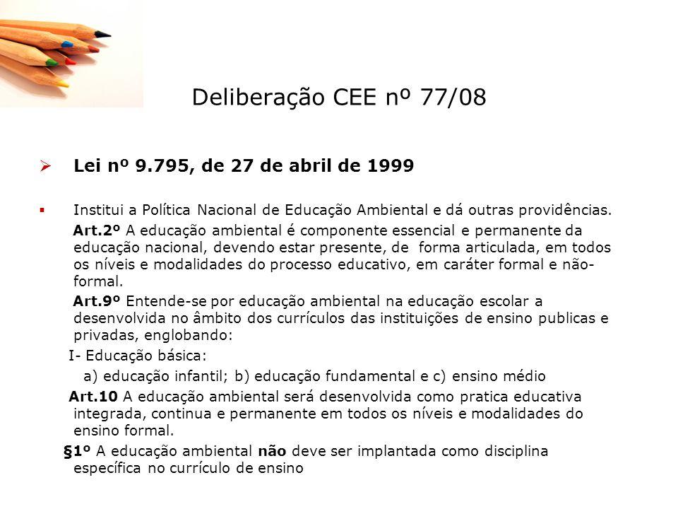 Deliberação CEE nº 77/08 Lei nº 9.795, de 27 de abril de 1999