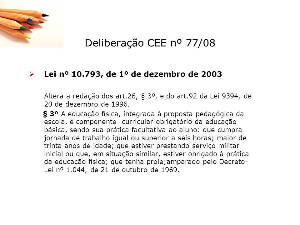 Deliberação CEE nº 77/08 Lei nº 10.793, de 1º de dezembro de 2003